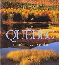 LIVRE LE QUEBEC-CONTREE DES VASTES FORÊTS de CHARLES-PIERRE REMY 1996