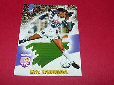 PANINI FOOTBALL CARD 98 1997-1998 ERIC TABORDA TOULOUSE FC Téfécé TFC STADIUM