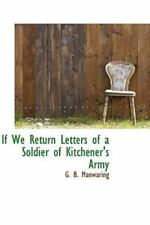 If We Return Letters Of A Soldier Of Kitchener's Army: By G. B. Manwaring