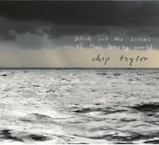 Block Out The Sirens Of This Lonely World - Chip Taylor (2013, CD NIEUW)