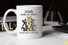 Funny Dog Coffee Mug Dog Make Me Happy Cute Gift for Dog Lovers