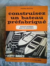 Construisez un bateau préfabriqué, Boutin, éditions maritimes 1969