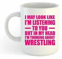 I May Look Like Im Listening - Wrestling  Mug - Pink