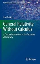 Undergraduate Lecture Notes in Physics Ser.: General Relativity Without...