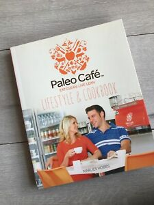 The Paleo Cafe: Lifestyle & Cookbook by Marlies Hobbs (Paperback, 2015)