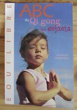 ABC du Qi GONG des ENFANTS de Laurence CORTADELLAS Ed. GRANCHER 2007