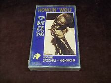 """HOWLIN' WOLF """"HOW MANY MORE YEARS"""" CS TAPE SEALED BLUES JOURNEY USA CHICAGO"""