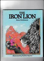 THE IRON LION---Peter Dickinson---Pauline Baynes---hc---1983---Bedrick/Blackie