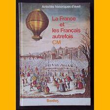 LA FRANCE ET LES FRANÇAIS AUTREFOIS Cours Moyen 1978