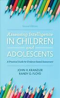 Assessing Intelligence in Children and Adolescents : A Practical Guide for Ev...