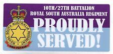 10TH/27TH ROYAL SOUTH AUSTRALIA REGIMENT PROUDLY SERVED VINYL STICKER 80X180MM