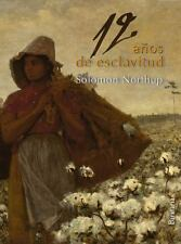 DOCE ANOS DE ESCLAVITUD / 12 YEARS A SLAVE - NORTHUP, SOLOMON - NEW BOOK
