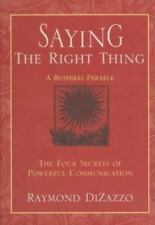 New listing Saying the Right Thing: A Business Parable : The Four Secrets of Powerful Commun