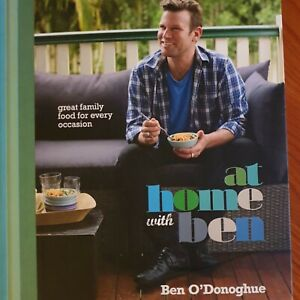 At Home With Ben: Great Family Food For Every Occasion Ben O'Donoghue Cookbook