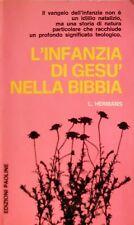 L. HERMANS L'INFANZIA DI GESÙ NELLA BIBBIA EDIZIONI PAOLINE 1969
