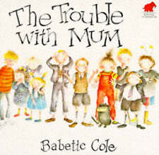 The Trouble with Mum by Babette Cole (Paperback, 1993)