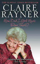 How Did I Get Here from There?, By Claire Rayner,in Used but Acceptable conditio