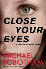 Joseph O'Loughlin: Close Your Eyes 8 by Michael Robotham (2017, Paperback)