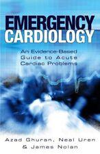 Emergency Cardiology (Medicine),Nail Uren, James Nolan, Azad Ghuran