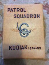 US NAVY PATROL SQUADRON SIX 1954-1955 KODIAK CRUISE BOOK Guam Alaska Pacific