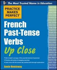 Practice Makes Perfect: French Past-Tense Verbs up Close by Annie Heminway...