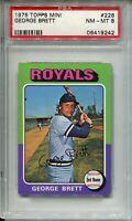 1975 Topps Baseball MINI #228 George Brett Rookie Card RC Graded PSA NM MINT 8