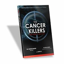 The Cancer Killers The Cause is the cure by Dr. Charles Majors FREE USA SHIPPING