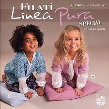 Filati Linea Pura Special Ausgabe 2, Stricken, Babys, Kleinkinder,44 Anleitungen