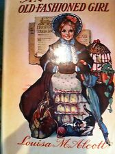 An Old Fashion Girl Louisa May Alcott Original Dust Jacket Illustrated Nice