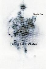 Being Like Water by Charlie Fox (2011, Paperback)