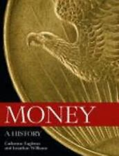 Money: A History, , Williams, Jonathan, Eagleton, Catherine, Very Good, 2007-12-