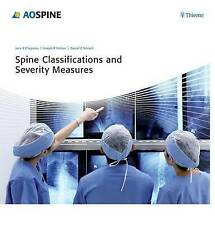 Spine Classifications and Severity Measures (AO-Publishing) by Joseph R. Dettori