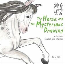 The Horse and the Mysterious Drawing: Stories of the Chinese Zodiac, A Story in