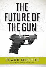 The Future of the Gun by Frank Miniter (2014, Hardcover)