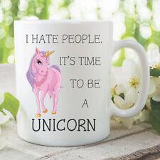 Unicorn Mug I Hate People It's Time To Be A Unicorn Funny Coffee Cups WSDMUG866