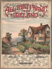 All That I Want Is In Ireland 1919 Sheet Music