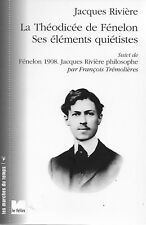 PHILOSOPHIE / LA THEODICEE DE FENELON SES ELEMENTS QUIETISTES - JACQUES RIVIERE