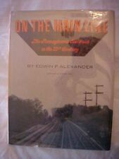1971 Book ON THE MAIN LINE THE PENNSYLVANIA RAILROAD IN THE 19TH CENTURY