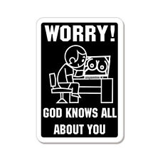 "Worry God Knows About You Porn Funny car bumper sticker decal 5"" x 4"""