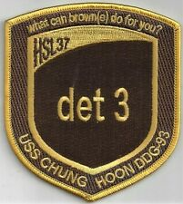 USN HSL-37 DET 3 CRUISE PATCH  -  'USS CHUNG HOON DDG-93'                  COLOR
