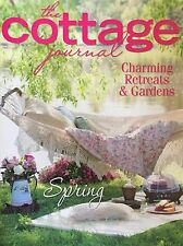 The Cottage Journal SPRING Charming Retreats & Gardens - 2015 Volume 6-Issue 2