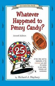 Whatever Happened to Penny Candy? A Fast, Clear, and Fun Explanation of the Econ