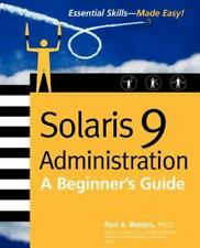 Solaris 9 Administration: A Beginner's Guide by Paul Watters (English) Paperback