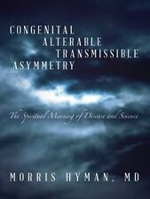 Congenital Alterable Transmissible Asymmetry : The Spiritual Meaning of...