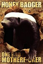 ANIMAL POSTER Honey Badger One Bad 24x36 NMR