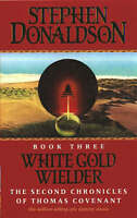 """VERY GOOD"" White Gold Wielder (The Second Chronicles of Thomas Covenant, Book 3"