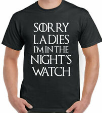 Game of Thrones T-Shirt Sorry Ladies I'm In The Night's Watch Mens Funny Snow