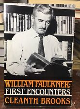 William Faulkner : First Encounters by Cleanth Brooks 1985, Paperback Yale