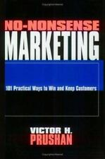 No-Nonsense Marketing: 101 Practical Ways to Win and Keep Customers