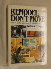 Remodel Don't Move Make Your Home Fit Your Lifestyle by William E. Hague (1981)